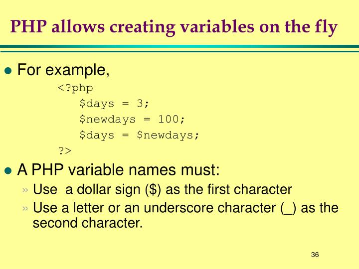 PHP allows creating variables on the fly