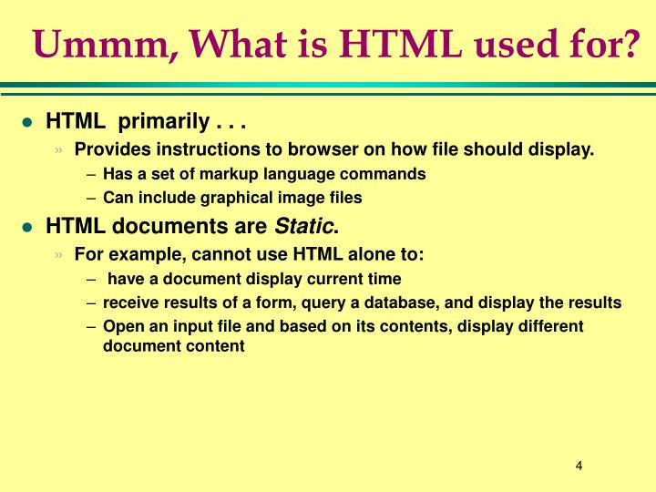 Ummm, What is HTML used for?