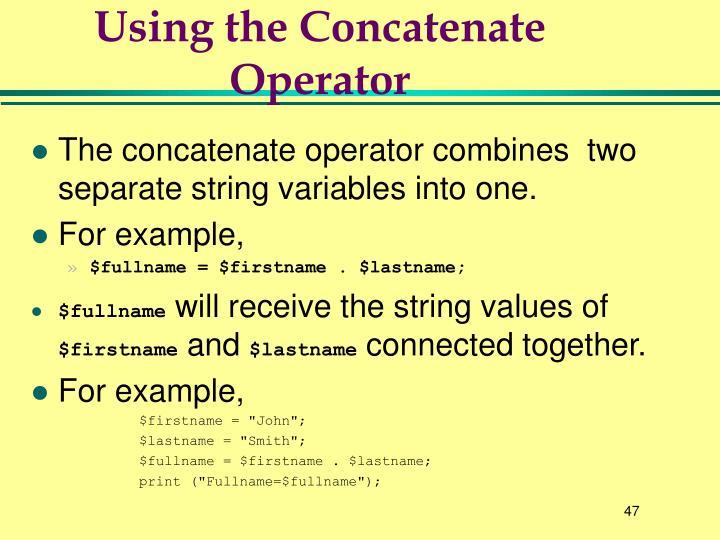 Using the Concatenate Operator