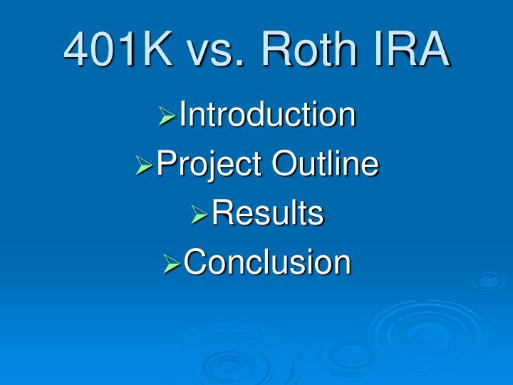 401K vs. Roth IRA