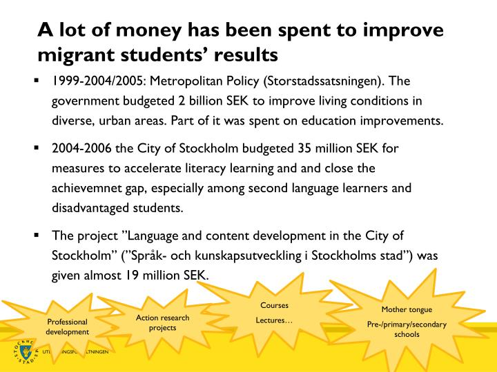 A lot of money has been spent to improve migrant students results