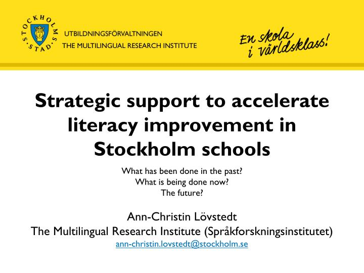 Strategic support to accelerate literacy improvement in stockholm schools
