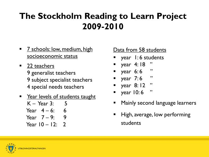 The Stockholm Reading to Learn Project 2009-2010