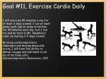 goal 11 exercise cardio daily