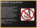 goal 14 drug alcohol