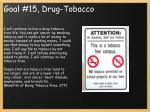 goal 15 drug tobacco