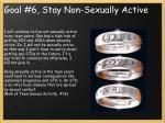 goal 6 stay non sexually active