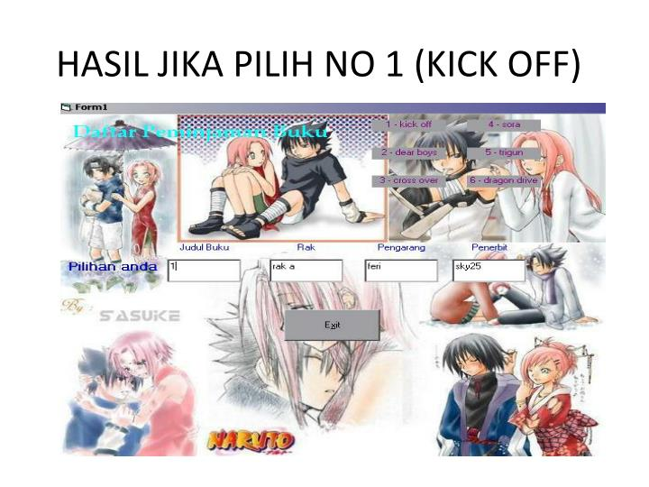 HASIL JIKA PILIH NO 1 (KICK OFF)