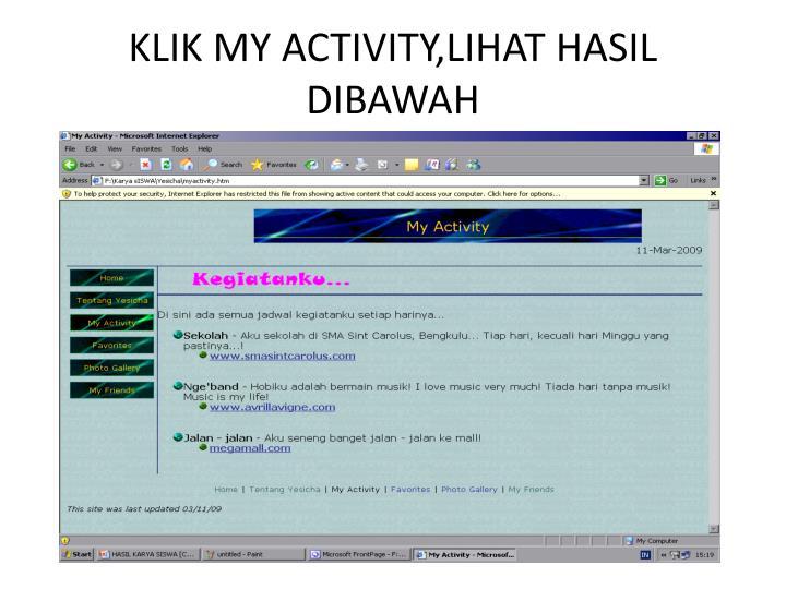 KLIK MY ACTIVITY,LIHAT HASIL DIBAWAH