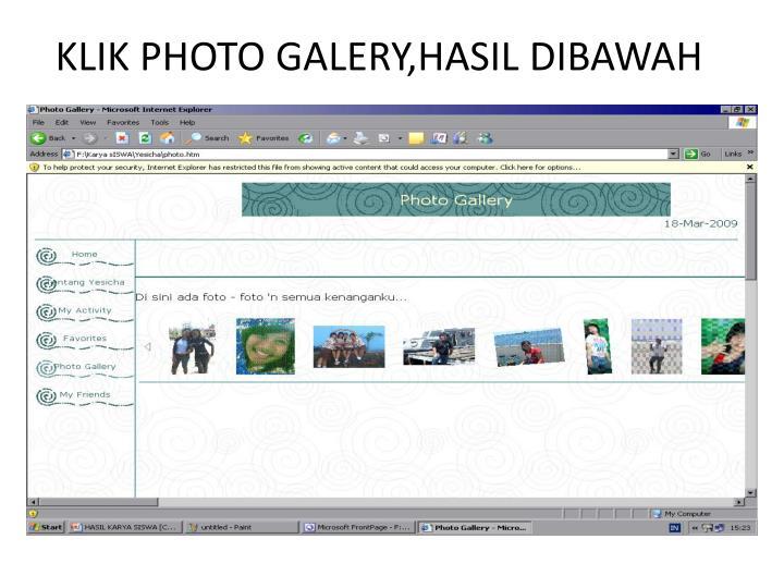 KLIK PHOTO GALERY,HASIL DIBAWAH