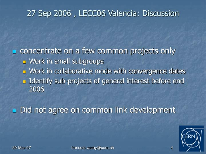 27 Sep 2006 , LECC06 Valencia: Discussion
