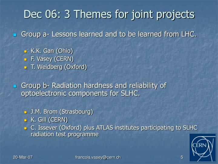 Dec 06: 3 Themes for joint projects