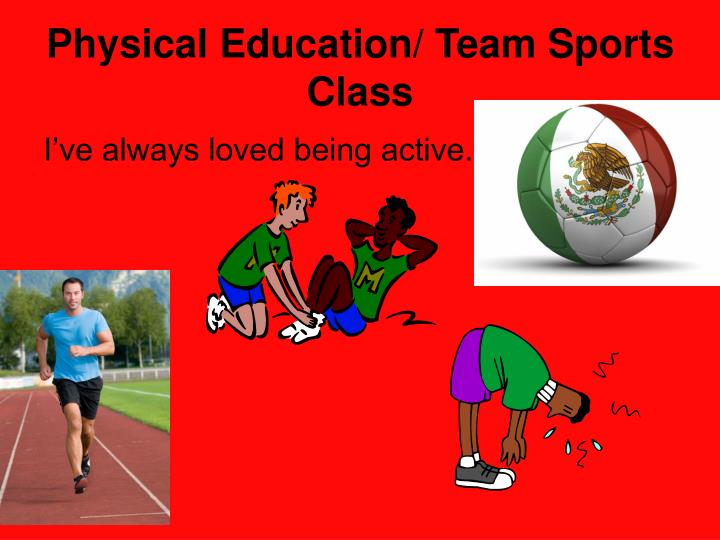 Physical Education/ Team Sports Class