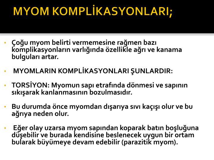 MYOM KOMPLİKASYONLARI;