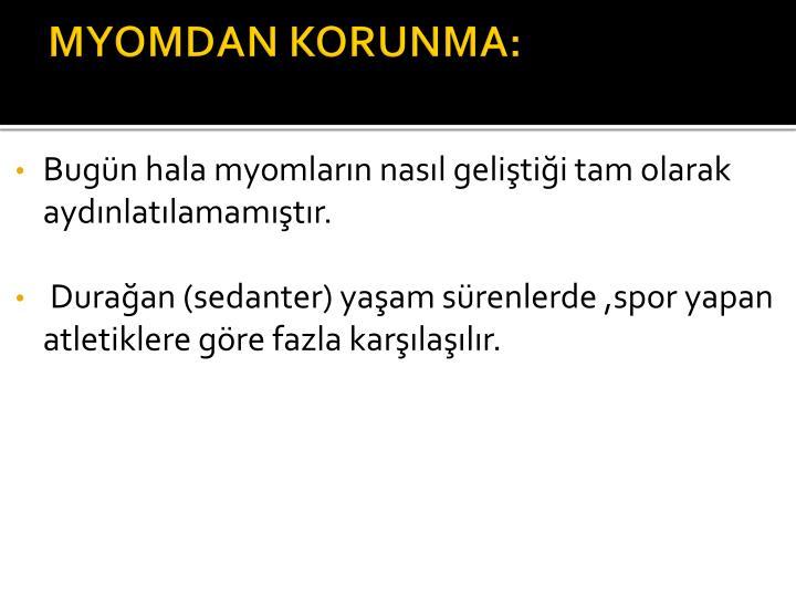 MYOMDAN KORUNMA: