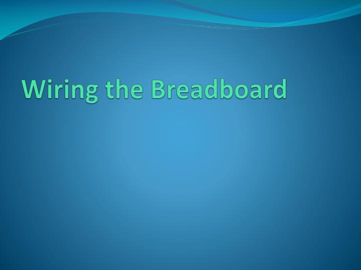 Wiring the Breadboard