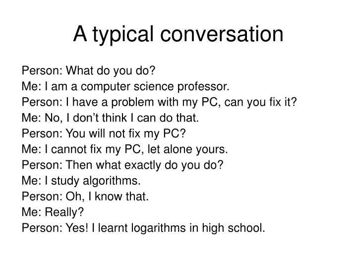A typical conversation