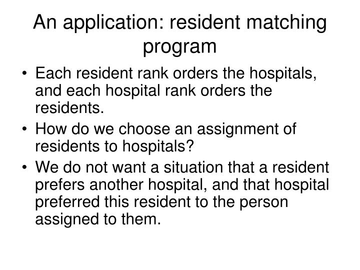An application: resident matching program