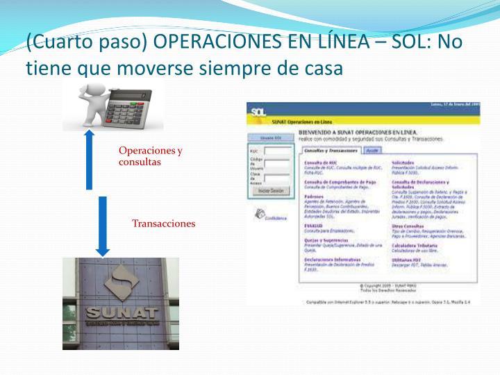 (Cuarto paso) OPERACIONES EN LÍNEA – SOL: No tiene que moverse siempre de casa