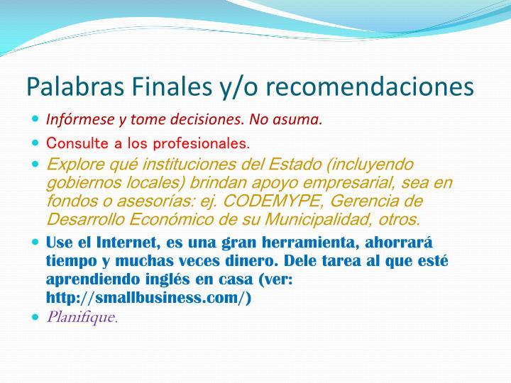 Palabras Finales y/o recomendaciones