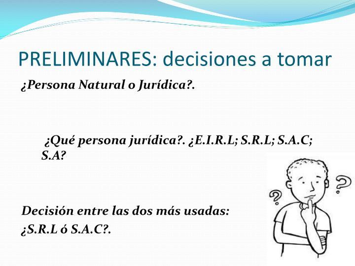 PRELIMINARES: decisiones a tomar