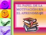 el papel de la motivaci n en el aprendizaje