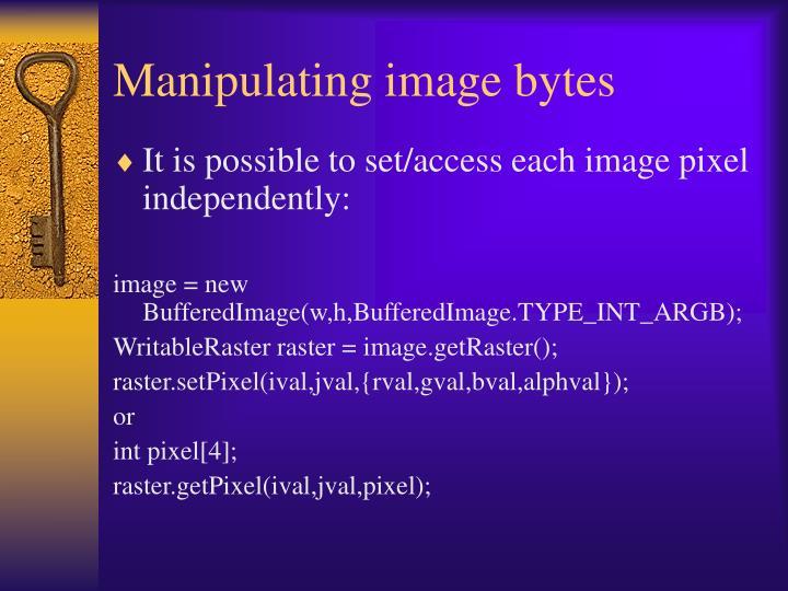 Manipulating image bytes