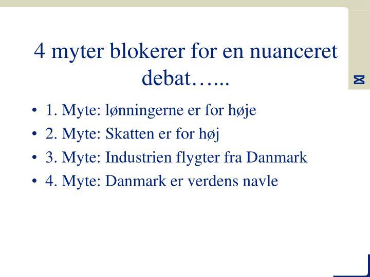 4 myter blokerer for en nuanceret debat…...