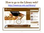 how to go to the library web http www qu edu qa library