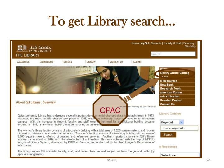 To get Library search…