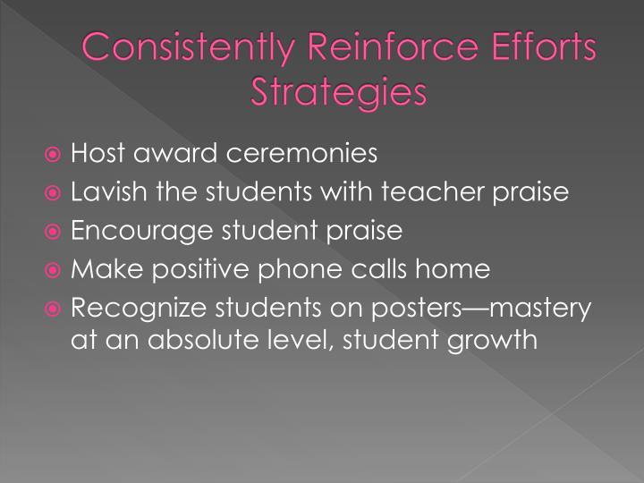 Consistently Reinforce Efforts Strategies