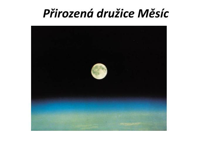 Přirozená družice Měsíc