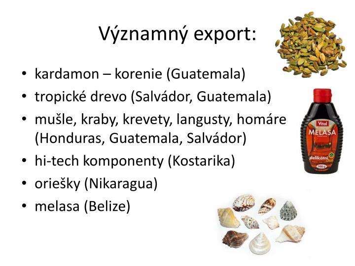 Významný export: