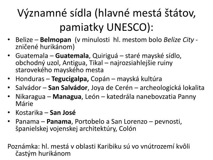 Významné sídla (hlavné mestá štátov, pamiatky UNESCO):