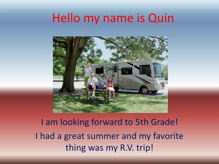 hello my name is quin