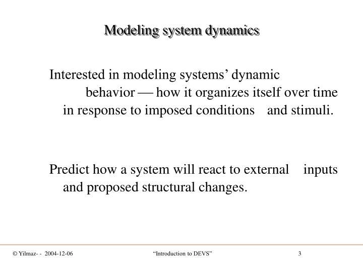 Modeling system dynamics