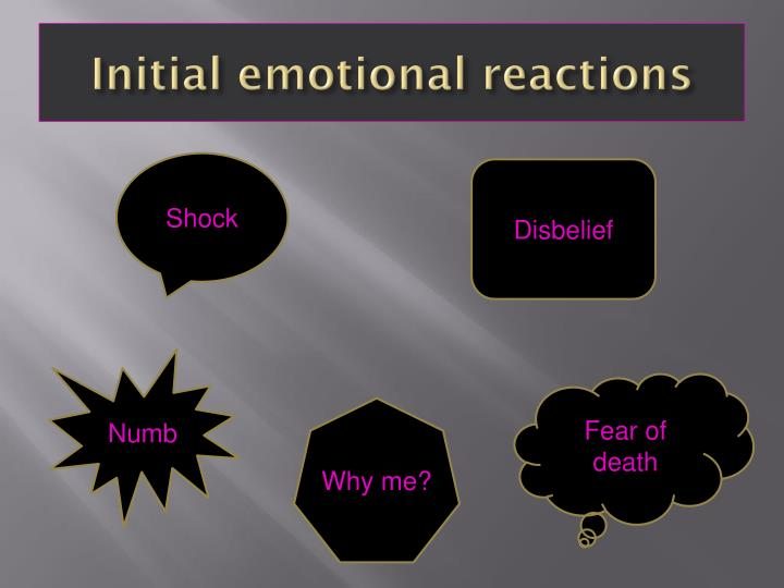 Initial emotional reactions