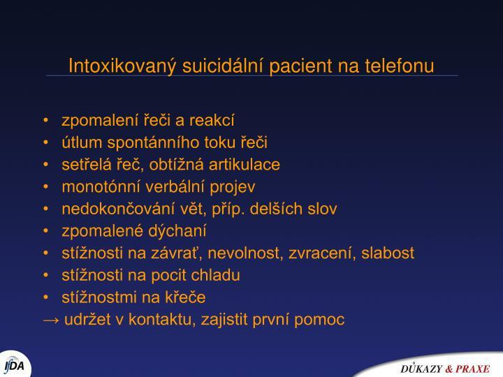 Intoxikovaný suicidální pacient na telefonu