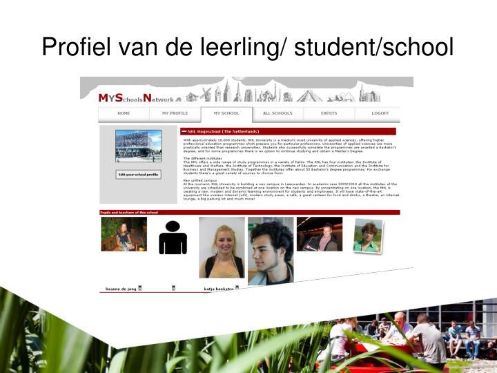 Profiel van de leerling/ student/school