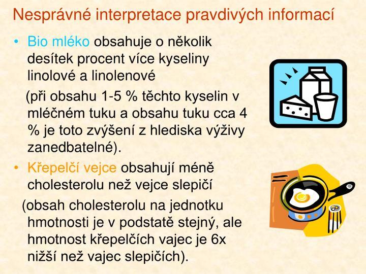 Nesprávné interpretace pravdivých informací