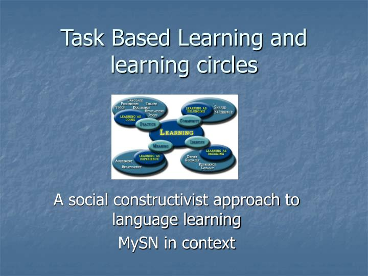 Task Based Learning and learning circles