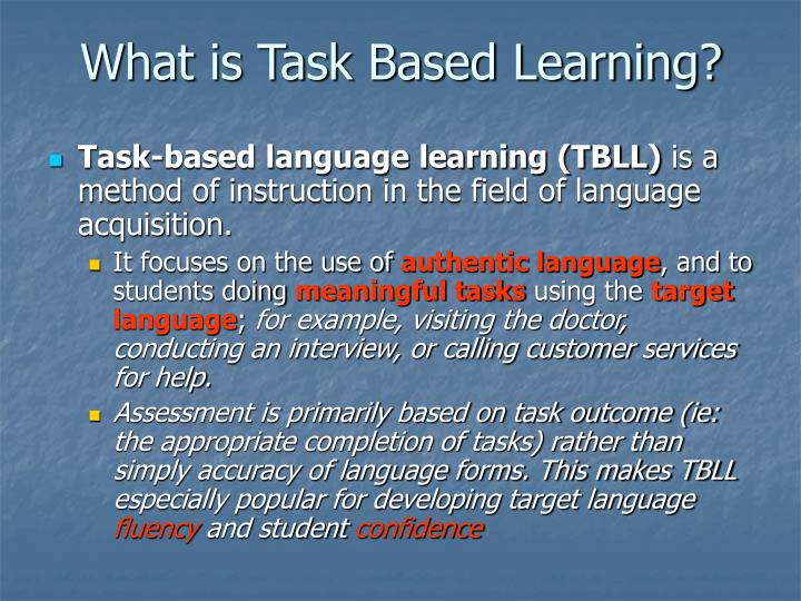 What is Task Based Learning?