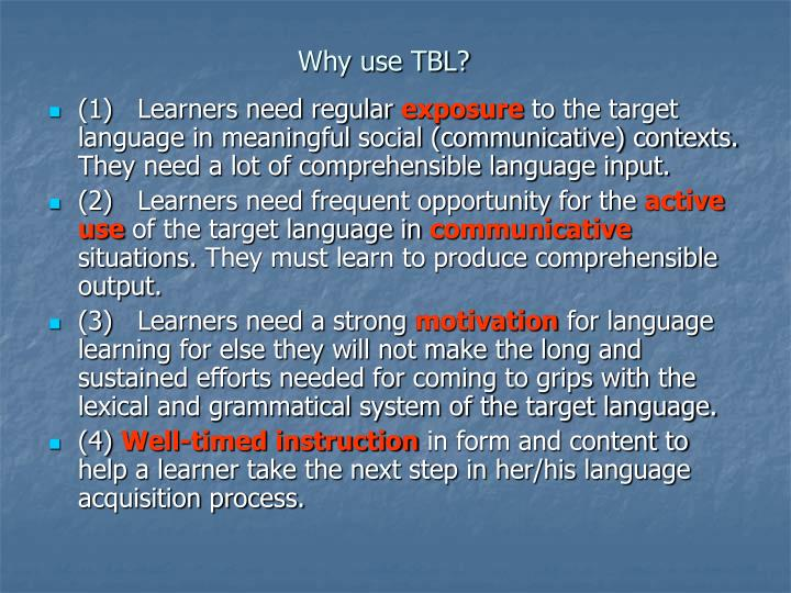 Why use TBL?