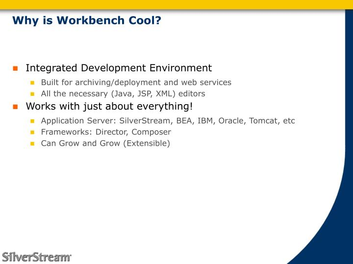 Why is Workbench Cool?