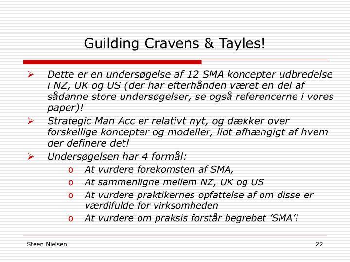 Guilding Cravens & Tayles!