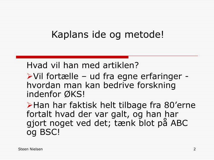 Kaplans ide og metode!