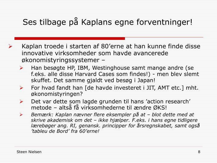 Ses tilbage på Kaplans egne forventninger!
