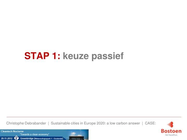 STAP 1: