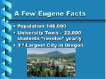 a few eugene facts