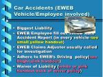 car accidents eweb vehicle employee involved